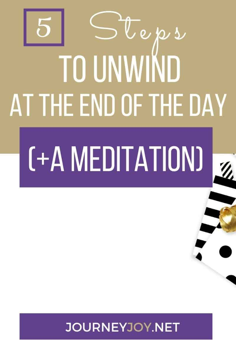 image of text box 5 steps to unwind at the end of the day plus a meditation