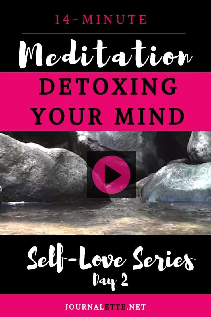 image of creek with text box meditation detoxing your mind meditation