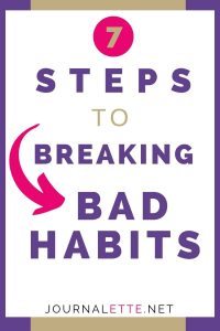 image of text 7 steps to breaking bad habits