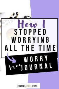 Image text box how I stopped worrying all the time plus a free worry journal