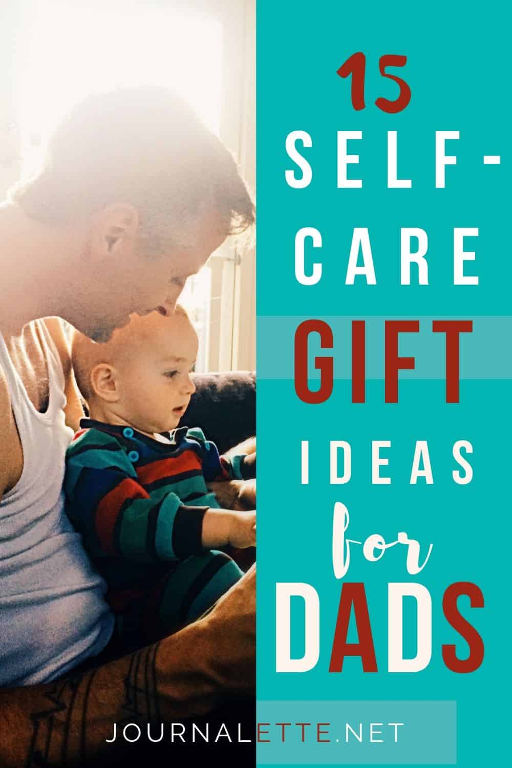 Image of person with child and text box 15 self care gift ideas for dads