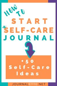 Image of text box how to start a self care journal plus 50 self care ideas