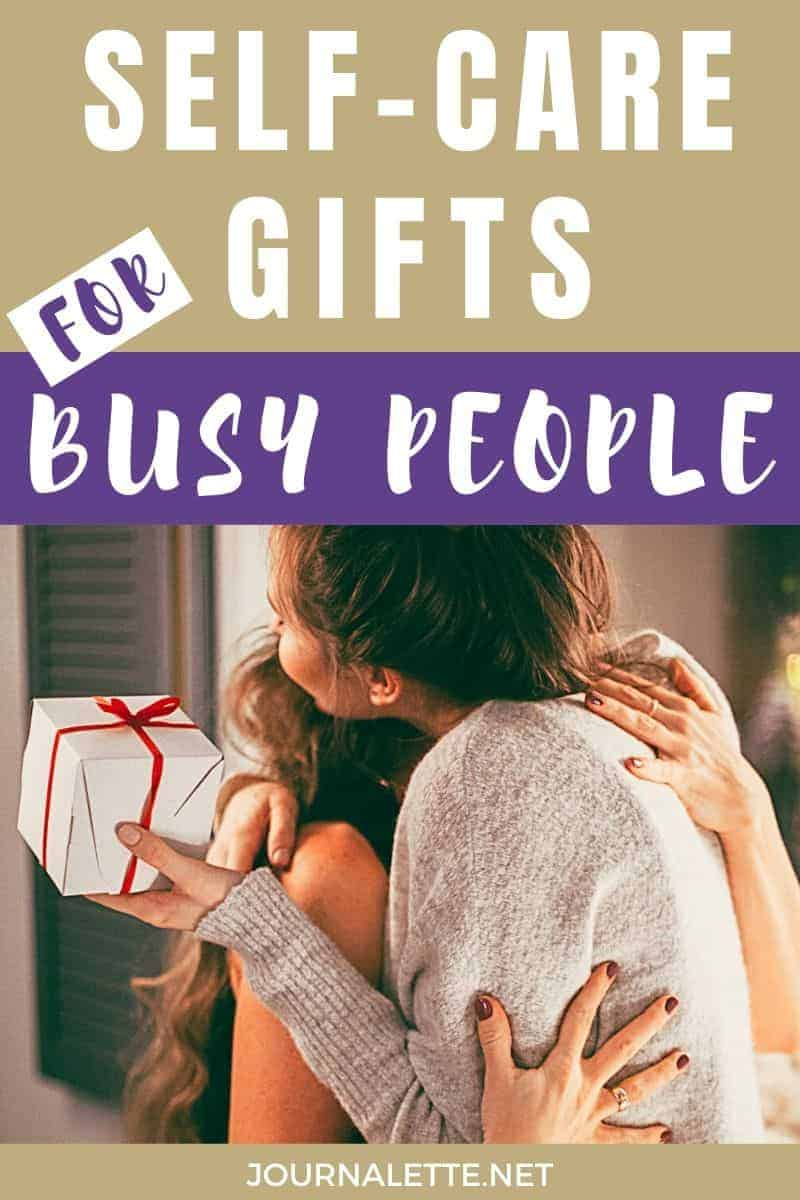 image of text box self care gifts for busy people with picture below two people hugging and holding gift