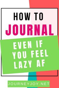 image of text box with how to journal even if you feel lazy